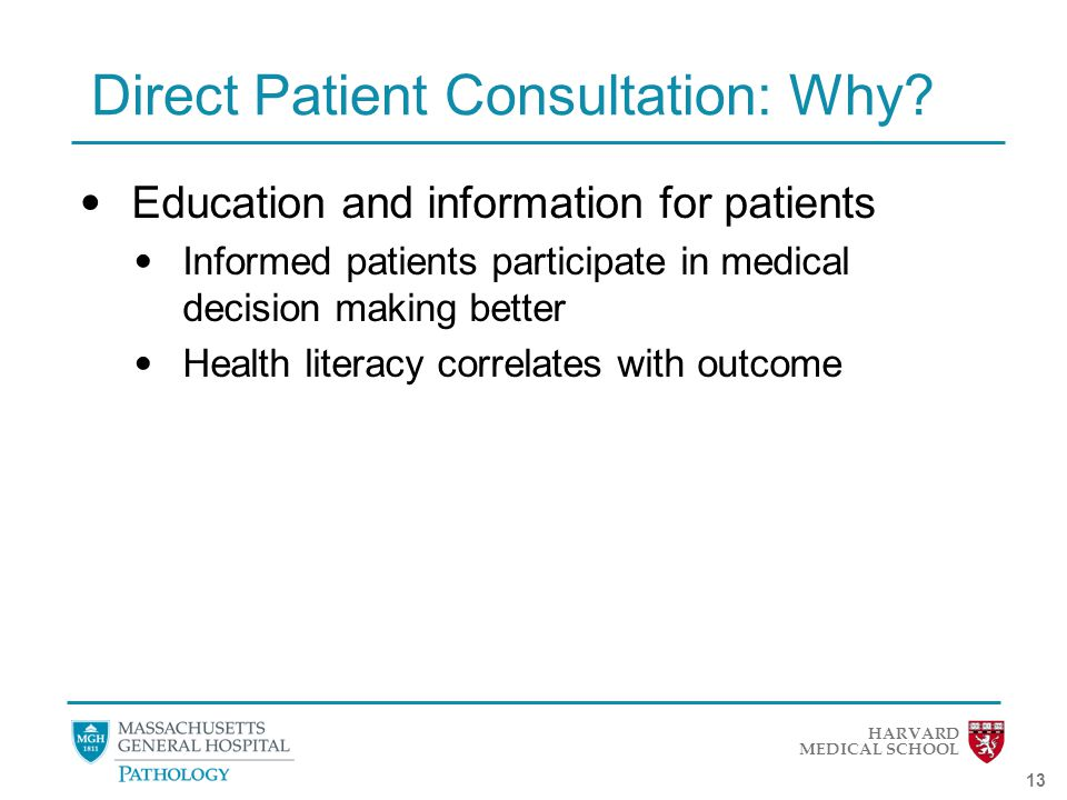HARVARD MEDICAL SCHOOL 13 Direct Patient Consultation: Why.