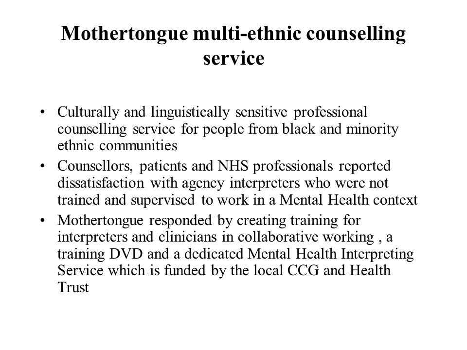Mothertongue multi-ethnic counselling service Culturally and linguistically sensitive professional counselling service for people from black and minor