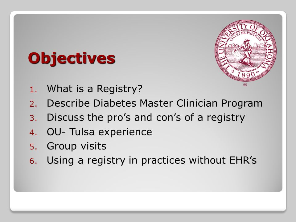 Objectives 1. What is a Registry. 2. Describe Diabetes Master Clinician Program 3.