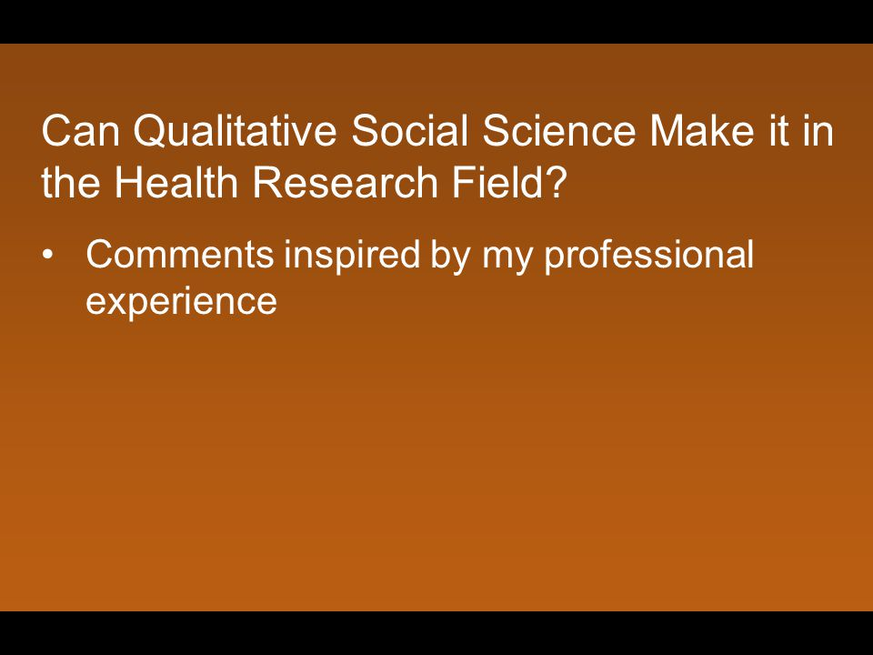 Can Qualitative Social Science Make it in the Health Research Field.