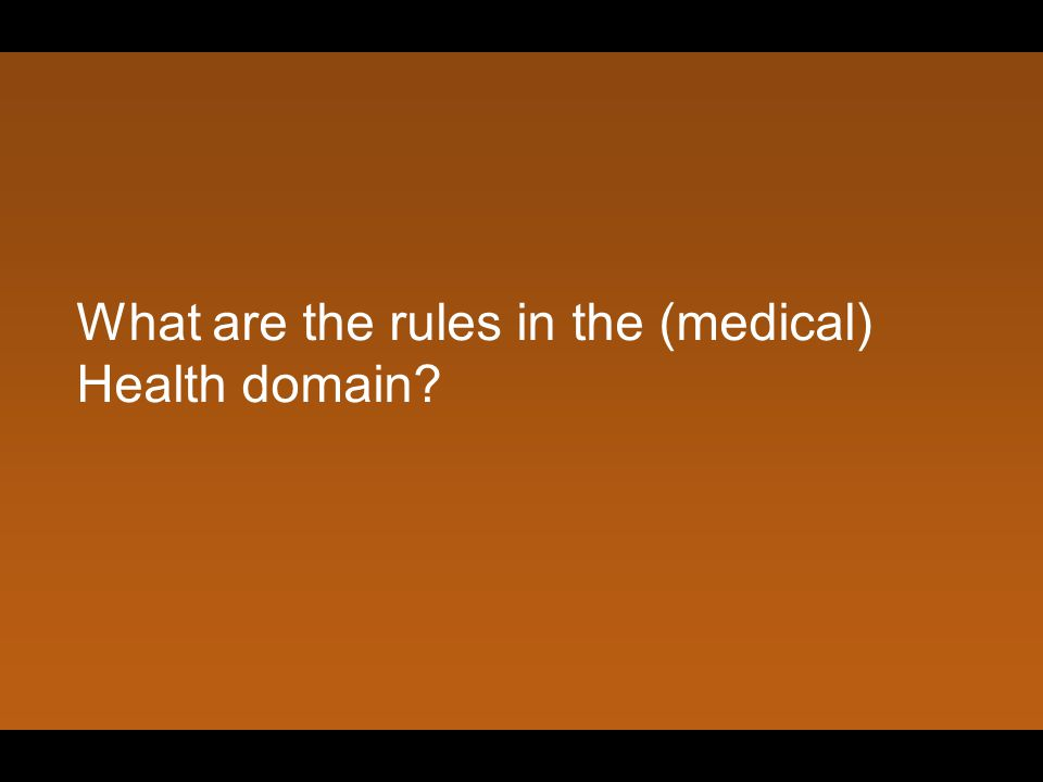 What are the rules in the (medical) Health domain?