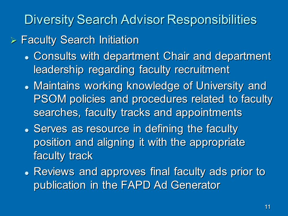 Diversity Search Advisor Responsibilities  Faculty Search Initiation Consults with department Chair and department leadership regarding faculty recru