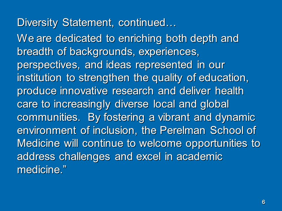 Diversity Statement, continued… We are dedicated to enriching both depth and breadth of backgrounds, experiences, perspectives, and ideas represented