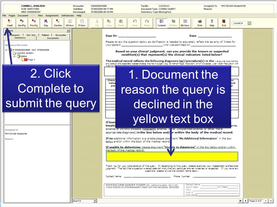 1. Document the reason the query is declined in the yellow text box 2.