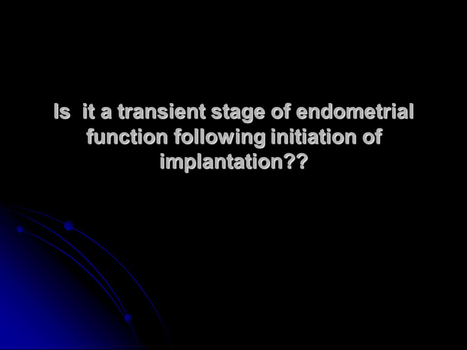 Or a biologically autonomous condition of endometrium that can be recognized in the absence of implanting blastocyst??