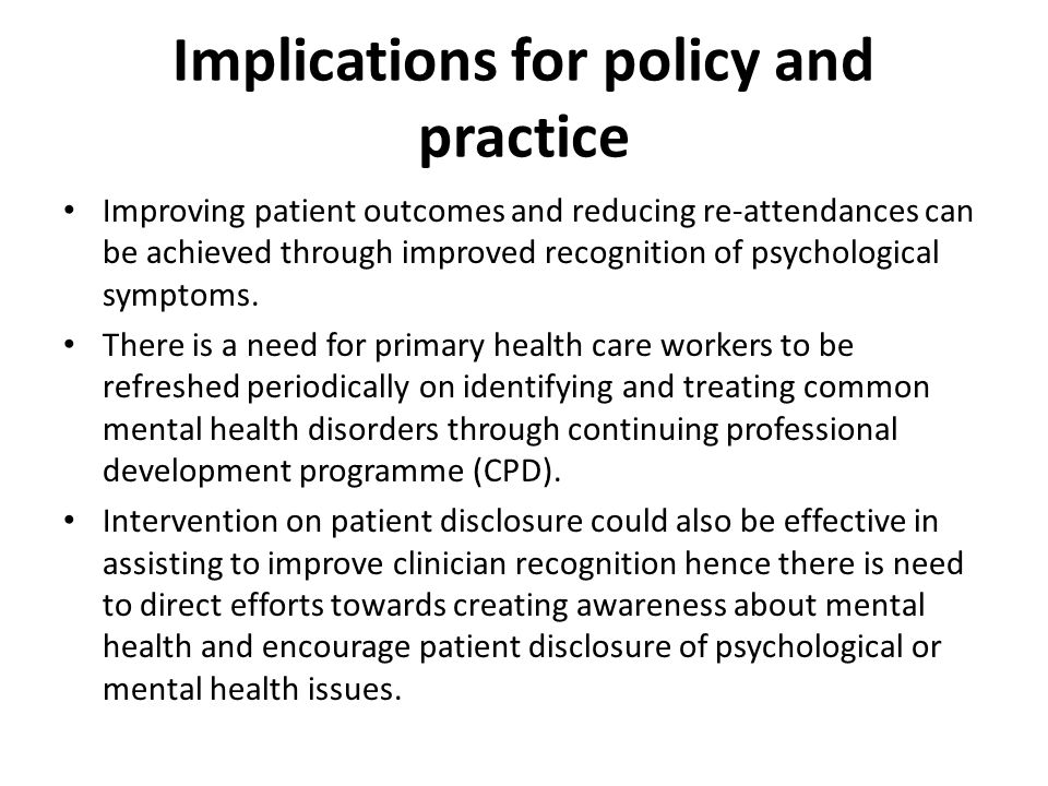 Implications for policy and practice Improving patient outcomes and reducing re-attendances can be achieved through improved recognition of psychological symptoms.