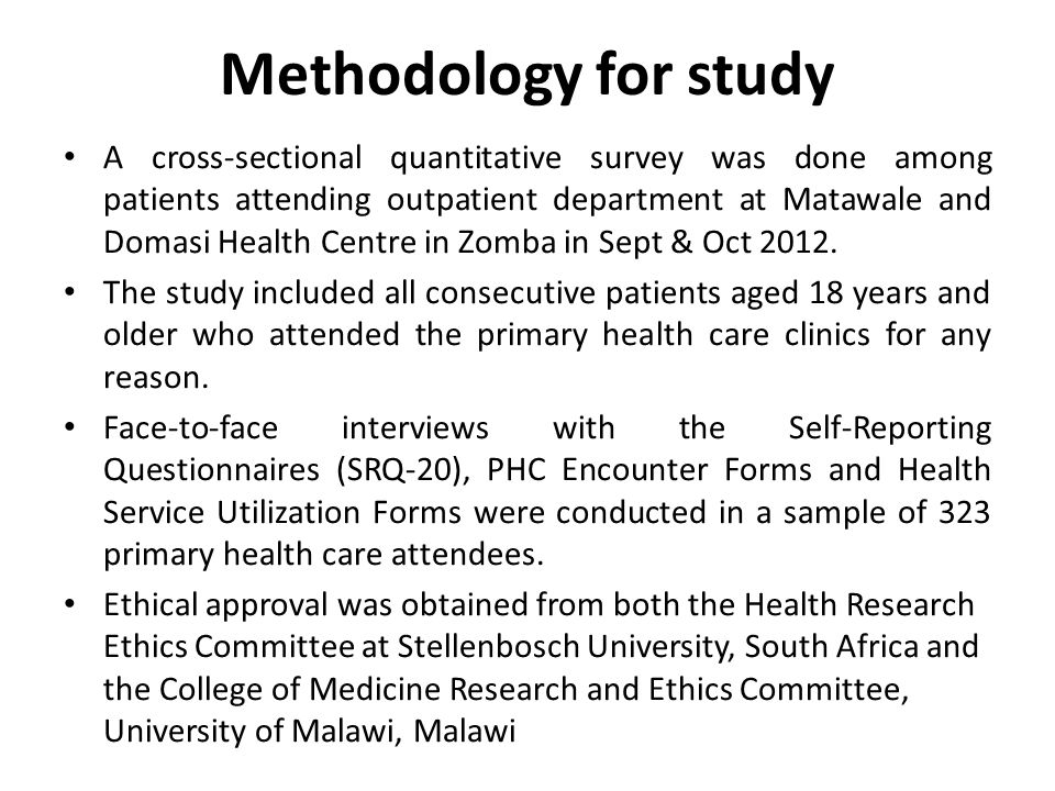 Methodology for study A cross-sectional quantitative survey was done among patients attending outpatient department at Matawale and Domasi Health Cent