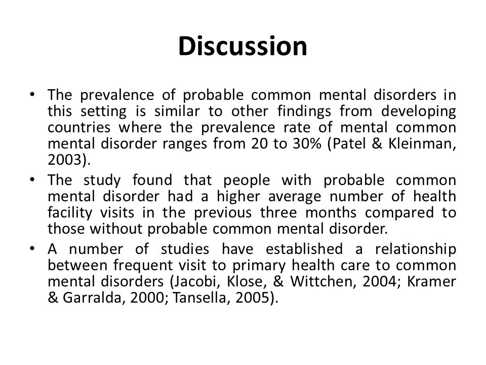 Discussion The prevalence of probable common mental disorders in this setting is similar to other findings from developing countries where the prevale