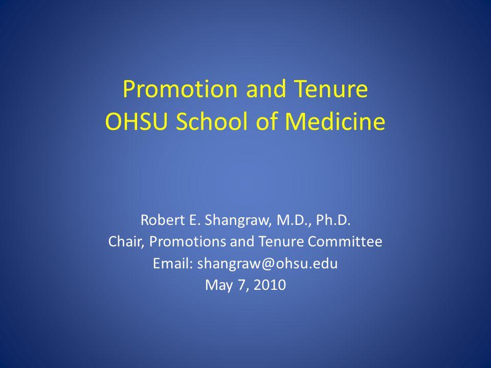 Promotion and Tenure OHSU School of Medicine Robert E.