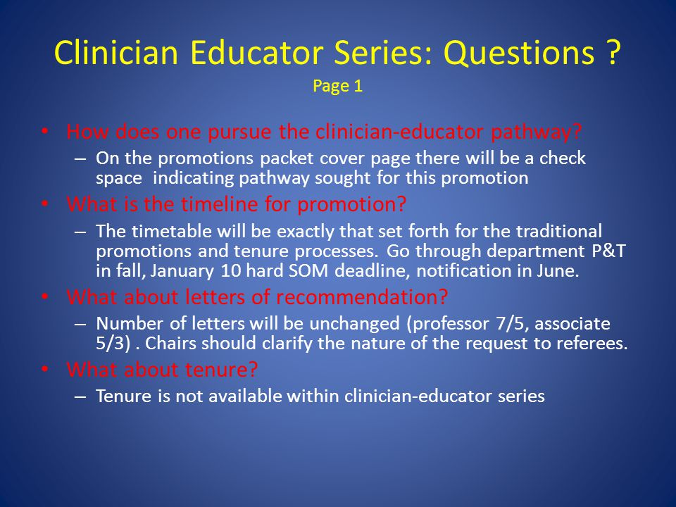 Clinician Educator Series: Questions . Page 1 How does one pursue the clinician-educator pathway.