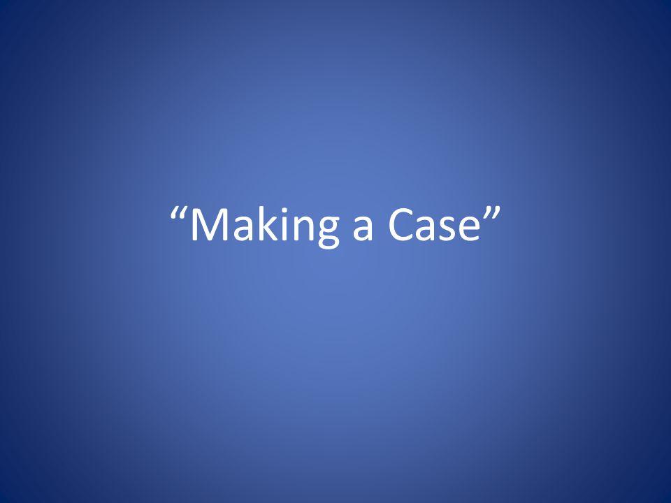 Making a Case