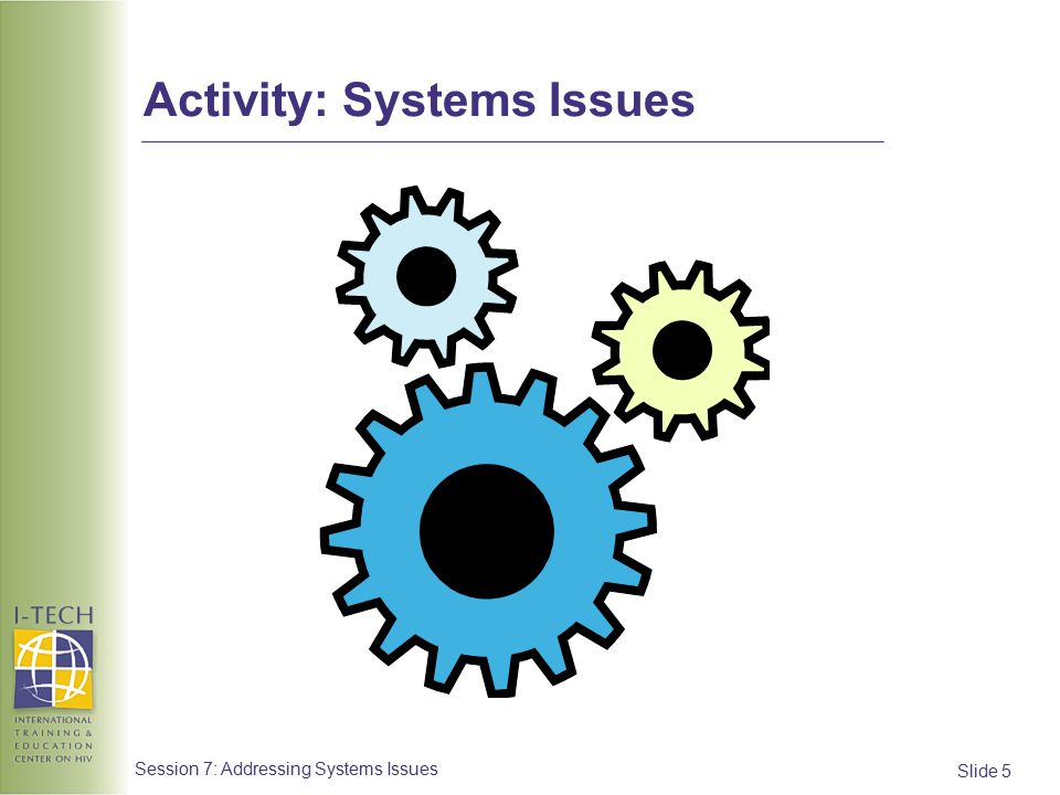 Slide 6 Session 7: Addressing Systems Issues Capacity Issue:  Long patient queues make providing effective clinical mentoring difficult.