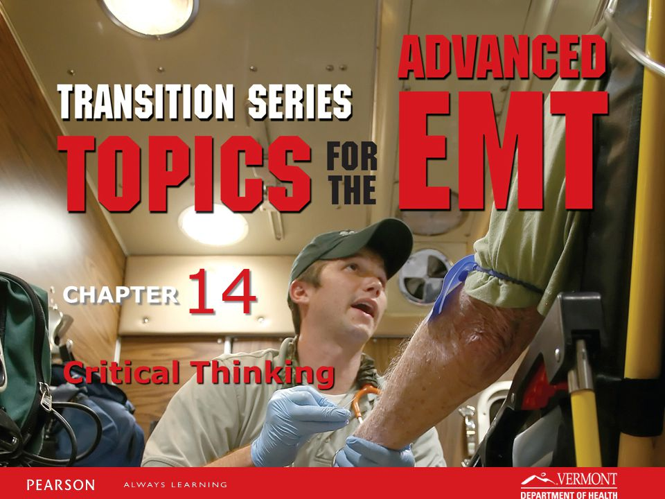 TRANSITION SERIES Topics for the Advanced EMT CHAPTER Critical Thinking 14