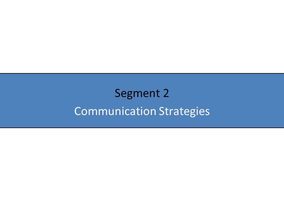 Segment 2 Communication Strategies