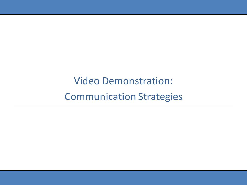 Video Demonstration: Communication Strategies
