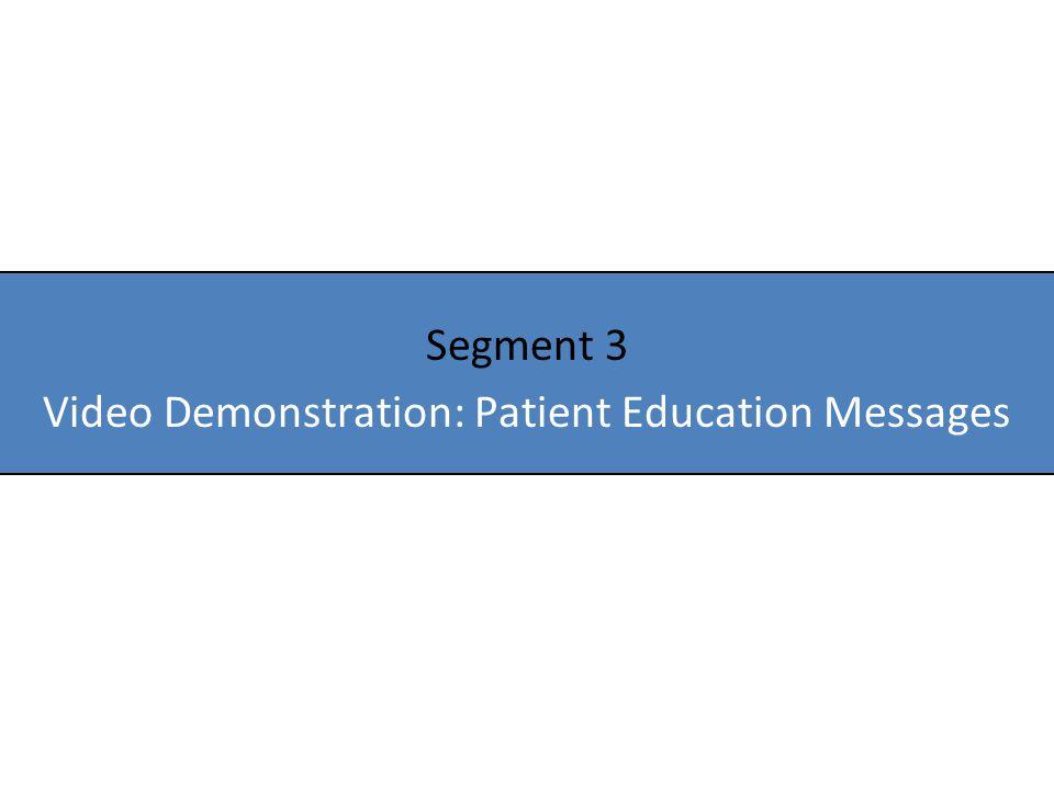 Segment 3 Video Demonstration: Patient Education Messages