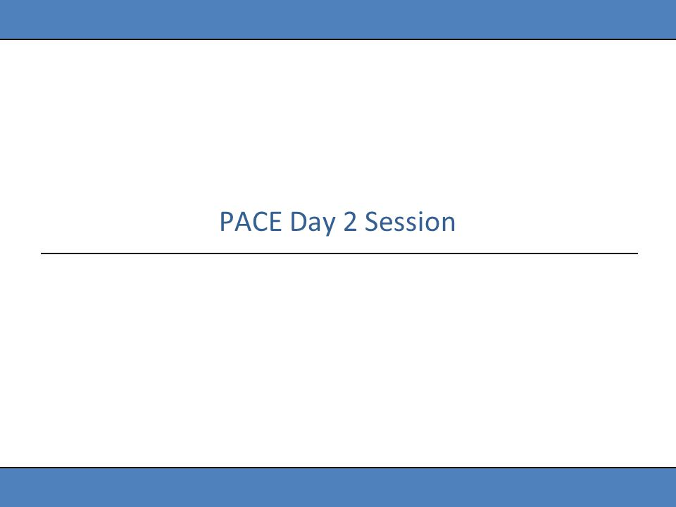 PACE Day 2 Session