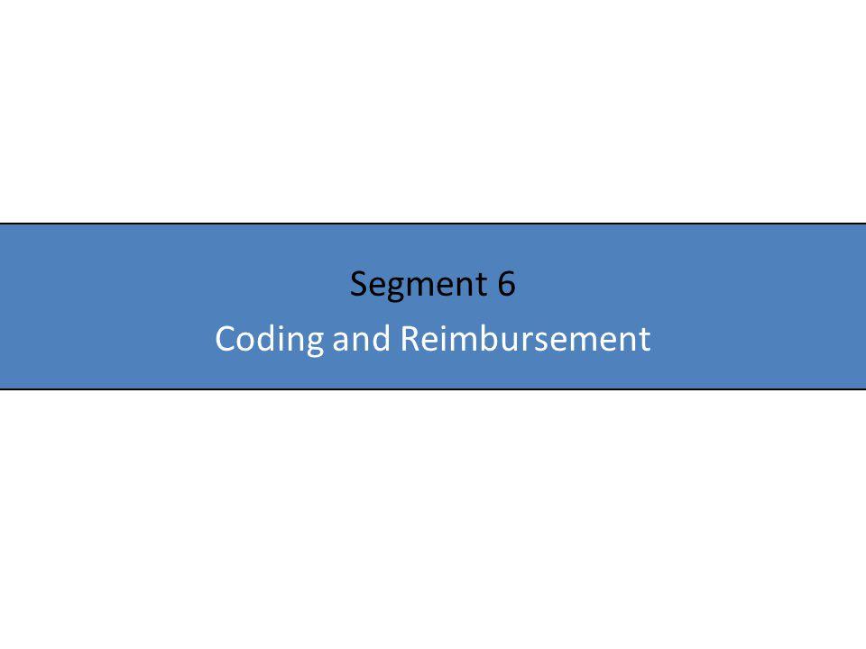 Segment 6 Coding and Reimbursement