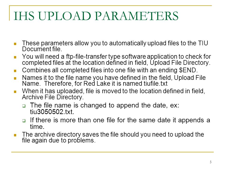 5 IHS UPLOAD PARAMETERS These parameters allow you to automatically upload files to the TIU Document file.