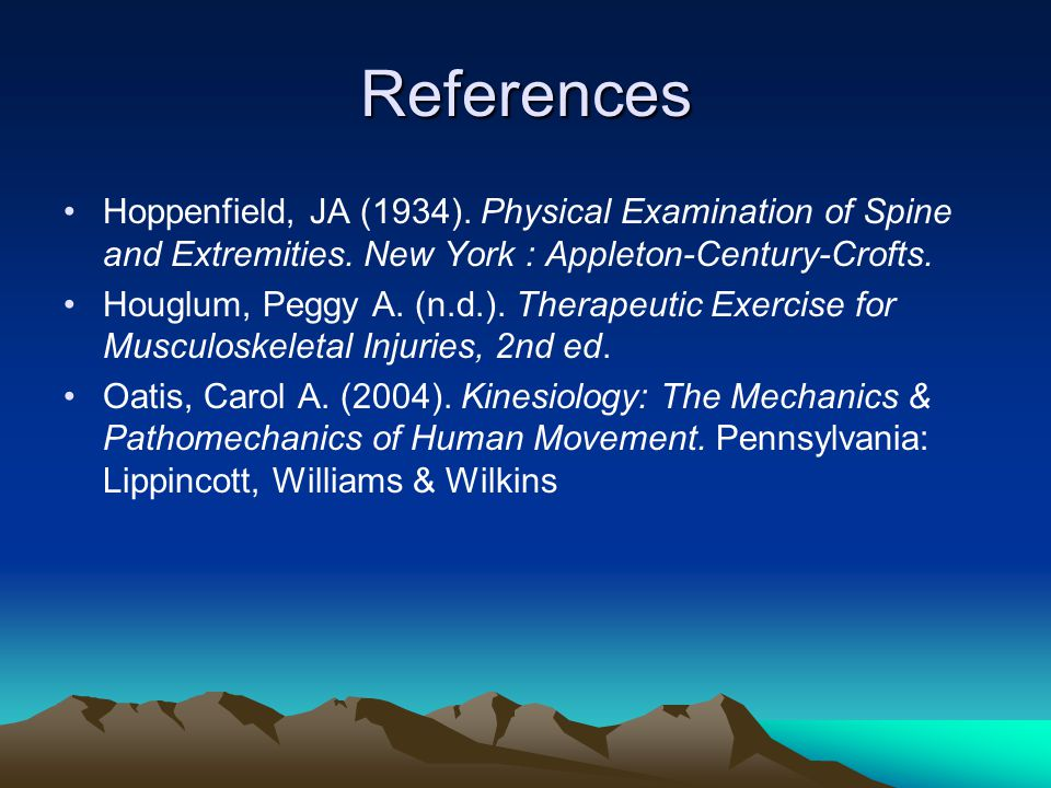 References Hoppenfield, JA (1934). Physical Examination of Spine and Extremities.