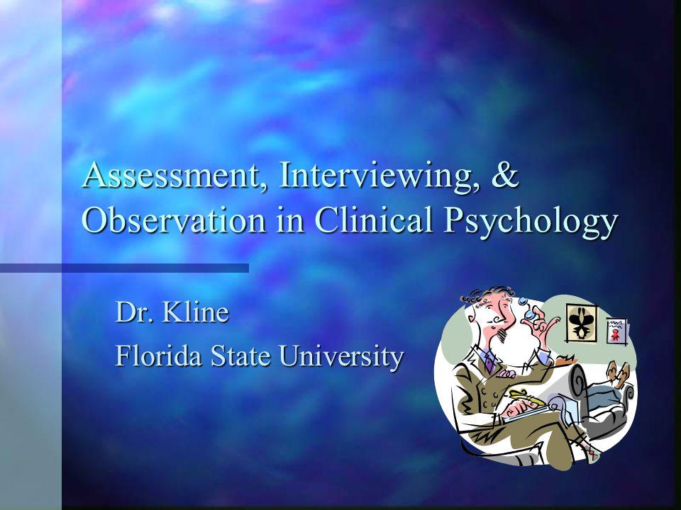 Goals of Clinical Assessment: 3 goals 1.