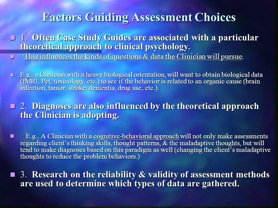 Three main ways Clinicians view Assessment Information: 1.