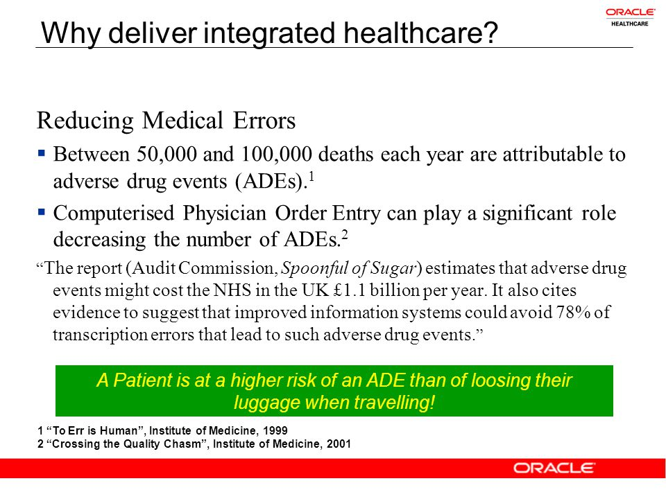 Reducing Medical Errors  Between 50,000 and 100,000 deaths each year are attributable to adverse drug events (ADEs).