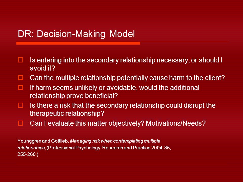 DR: Decision-Making Model  Is entering into the secondary relationship necessary, or should I avoid it.