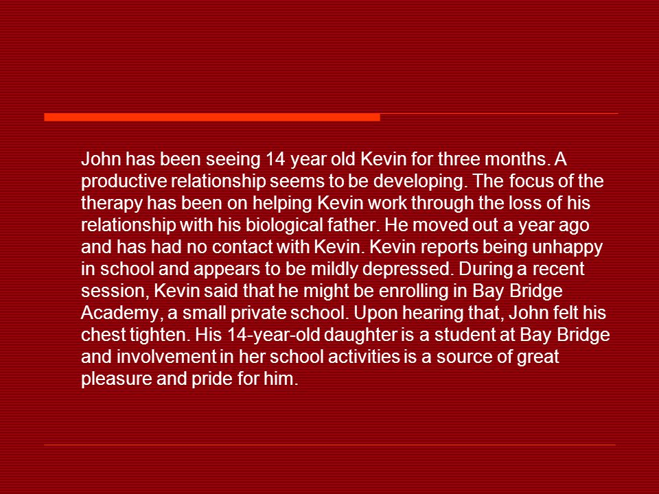John has been seeing 14 year old Kevin for three months.