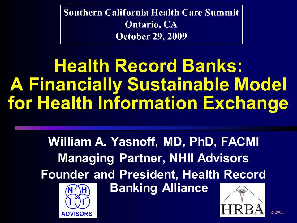 2 2 © 2009 NH I I ADVISORS What is a Health Record Bank.