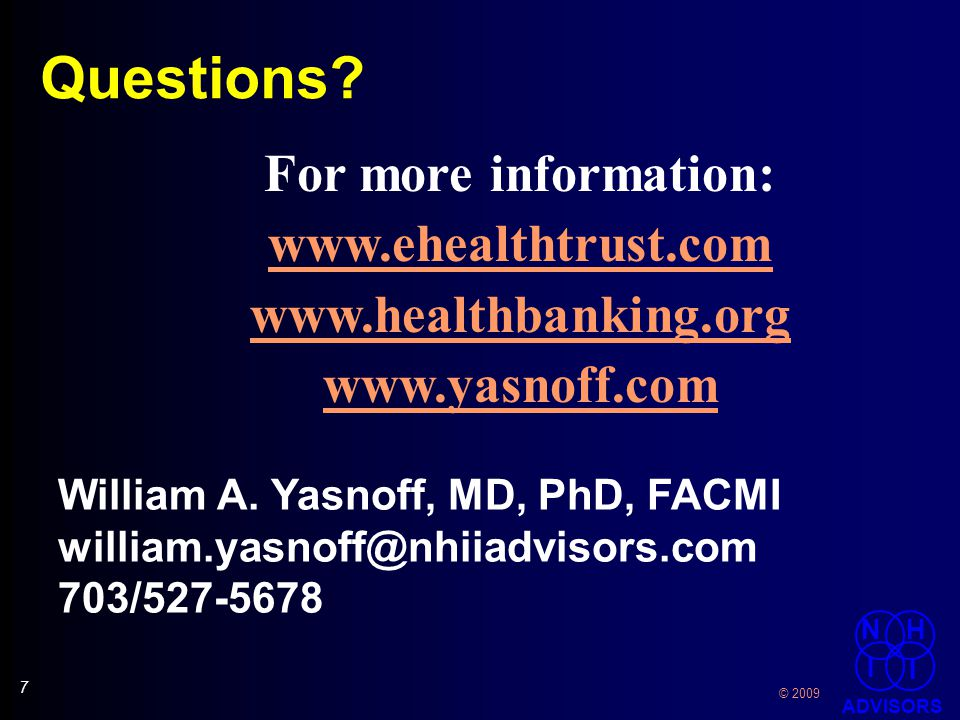 7 7 © 2009 NH I I ADVISORS Questions. William A.