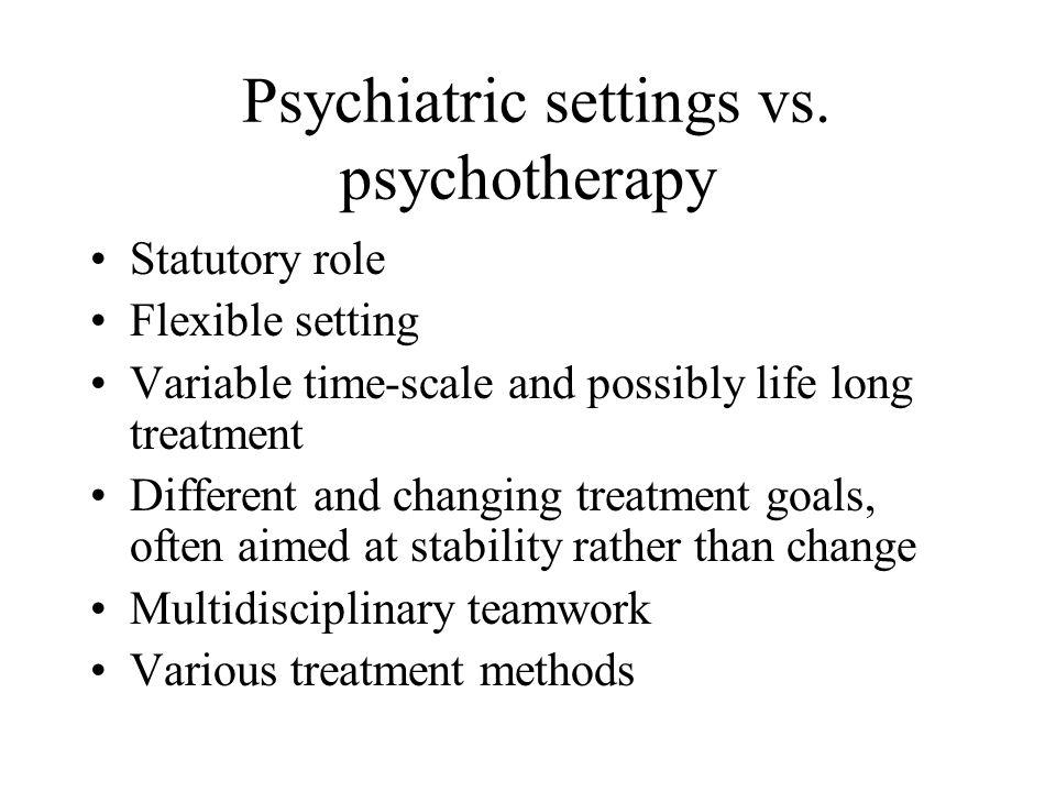 Psychiatric settings vs.