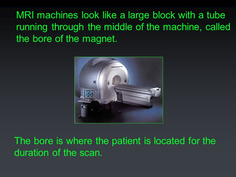 THE FUTURE OF MRI: The possibility of having very small machines that scan specific parts of the body.