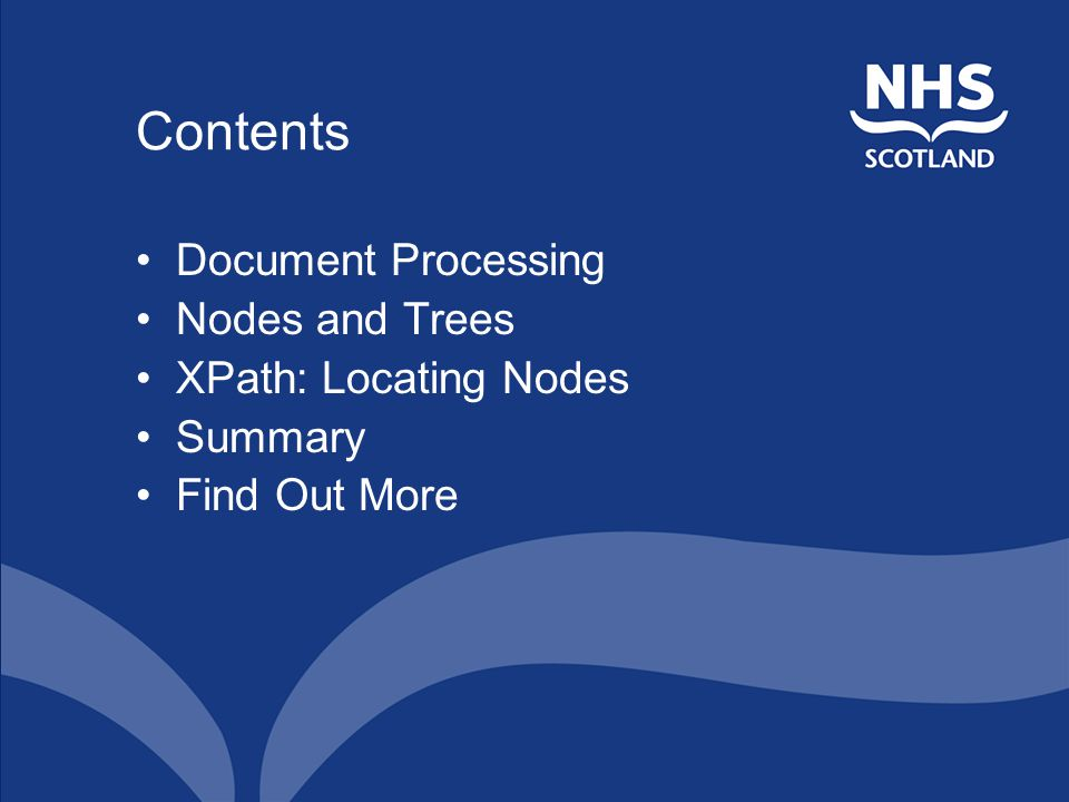 Contents Document Processing Nodes and Trees XPath: Locating Nodes Summary Find Out More
