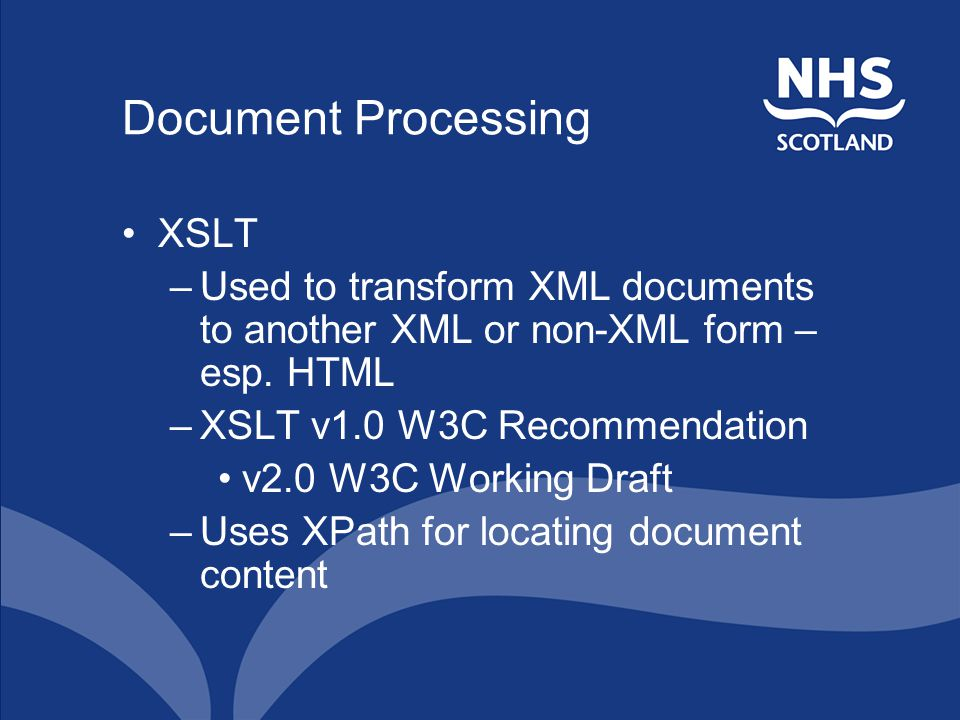 Document Processing XSLT –Used to transform XML documents to another XML or non-XML form – esp.