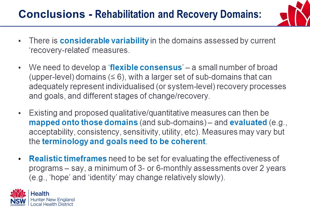 Conclusions - Rehabilitation and Recovery Domains: There is considerable variability in the domains assessed by current 'recovery-related' measures.