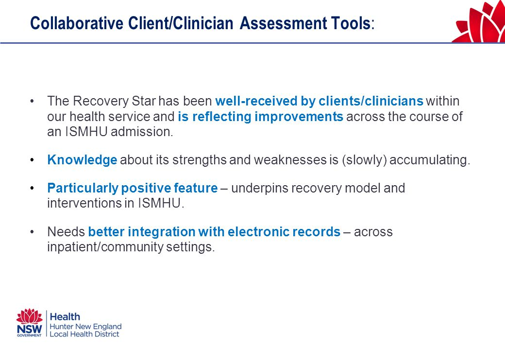 Collaborative Client/Clinician Assessment Tools : The Recovery Star has been well-received by clients/clinicians within our health service and is refl