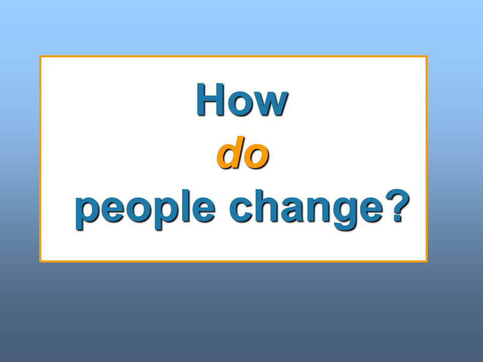 How do people change?