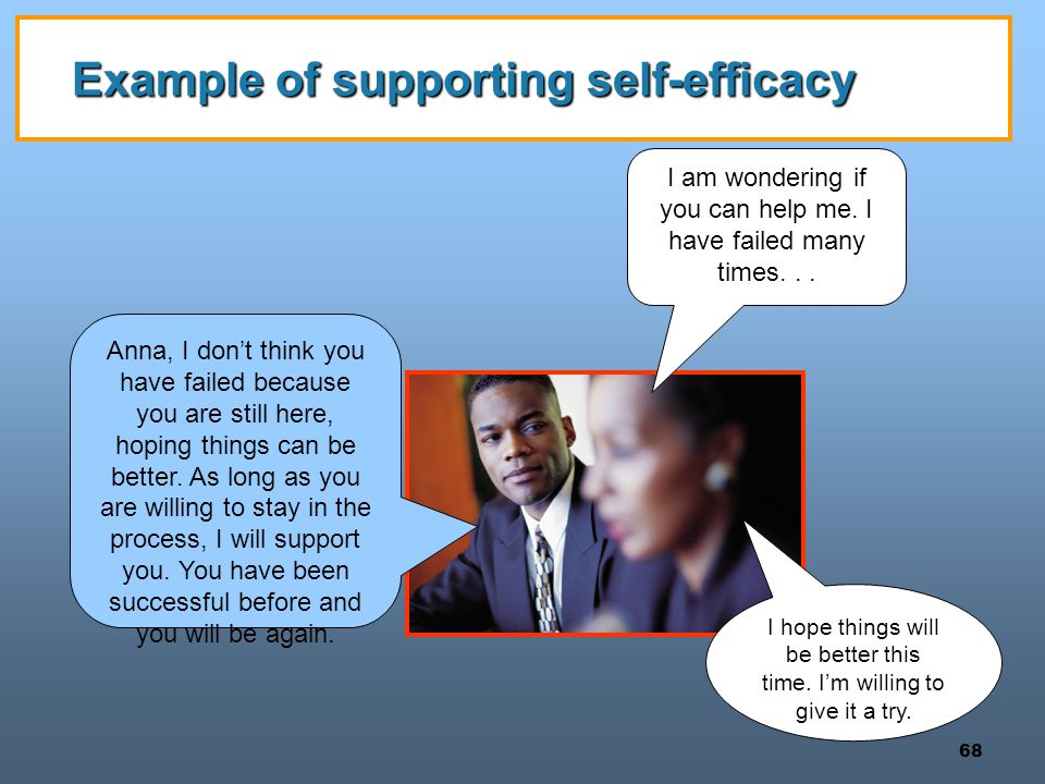 68 Example of supporting self-efficacy I hope things will be better this time.