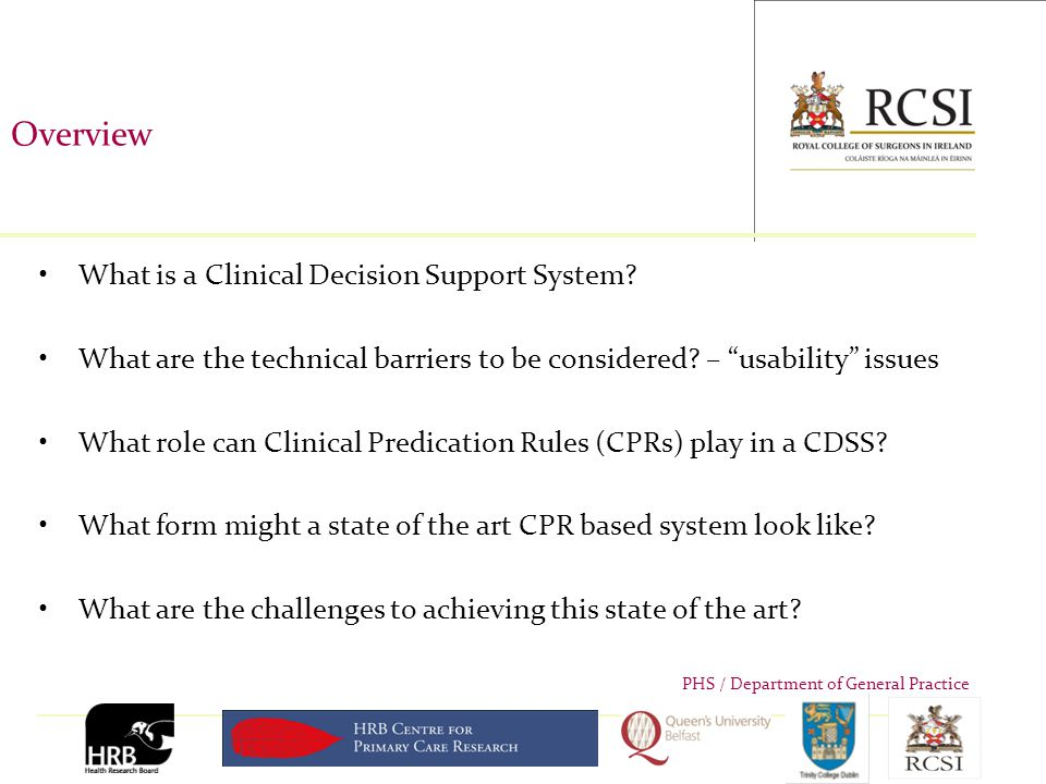 PHS / Department of General Practice Clinical Decision Support Systems Clinical decision support system (CDSS) –I.T.
