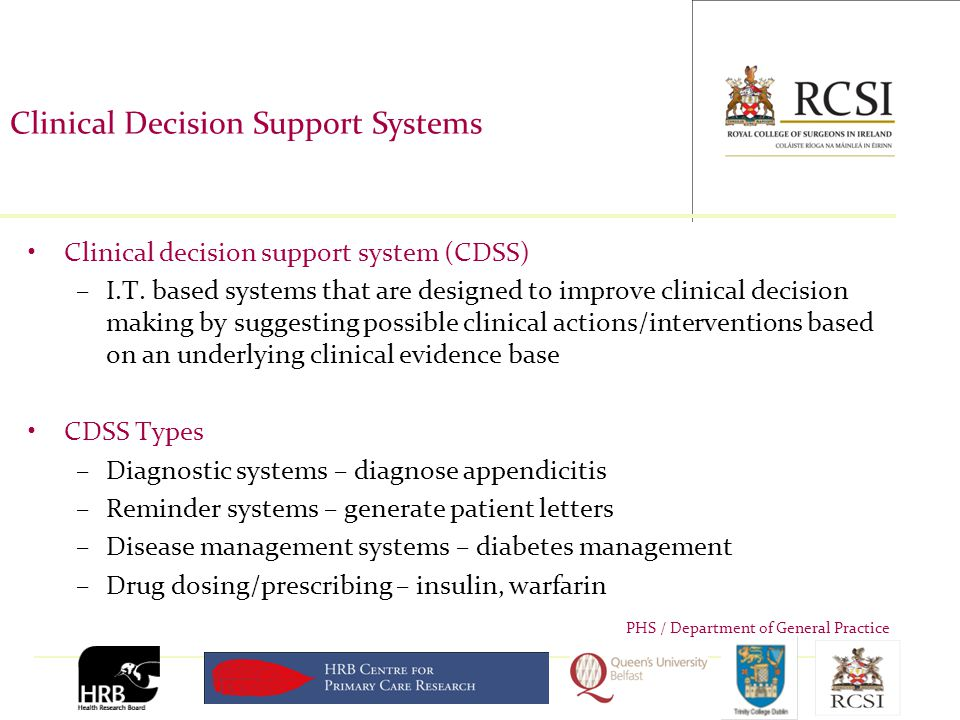 PHS / Department of General Practice CDSS - Barriers to Implementation Human Issues –As previously discussed - knowledge, attitudes, behavior Technical Issues –Need to consider usability issues of CDSS and how we can potentially use CPRs as part of them