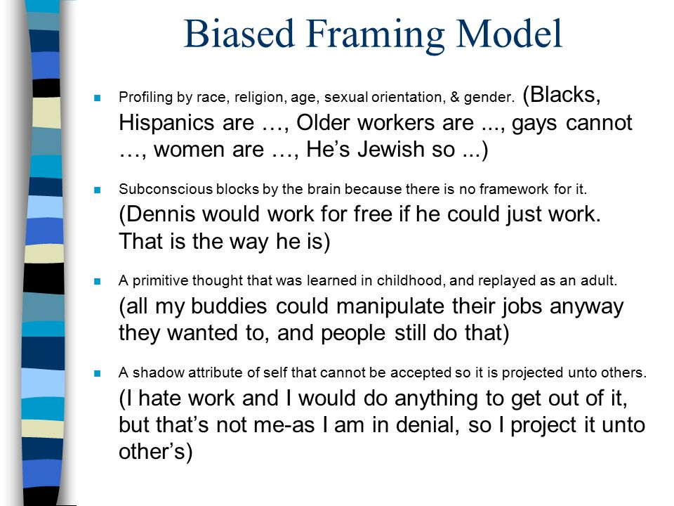 Biased Framing Model n Profiling by race, religion, age, sexual orientation, & gender.