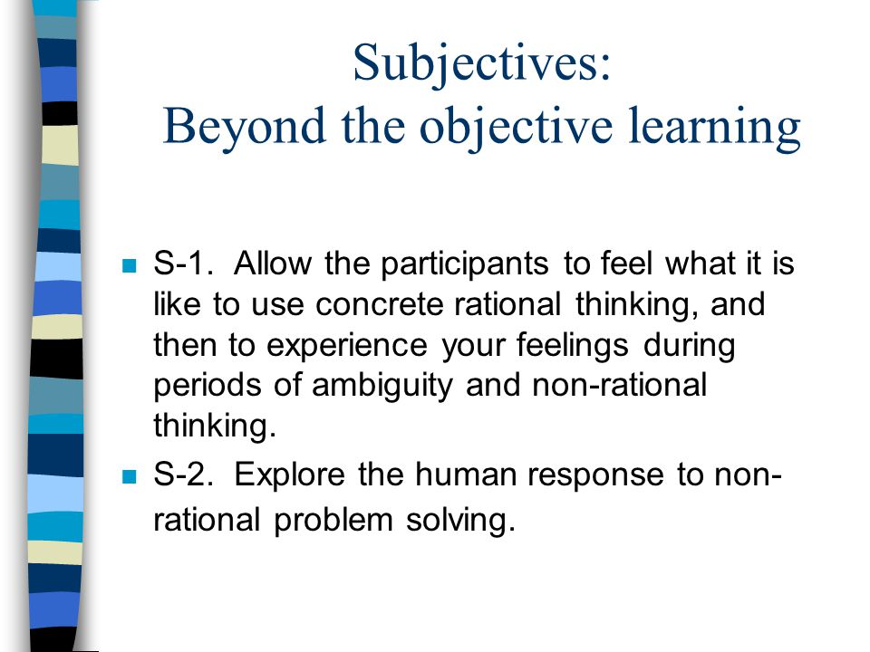 Subjectives: Beyond the objective learning n S-1.