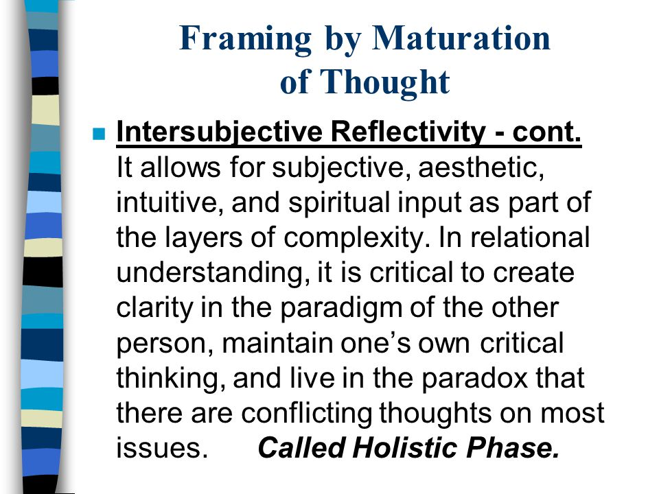 Framing by Maturation of Thought n Intersubjective Reflectivity - cont.