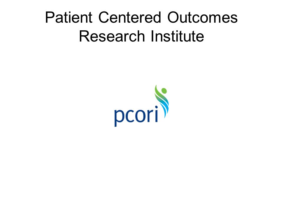 Patient Centered Outcomes Research Institute