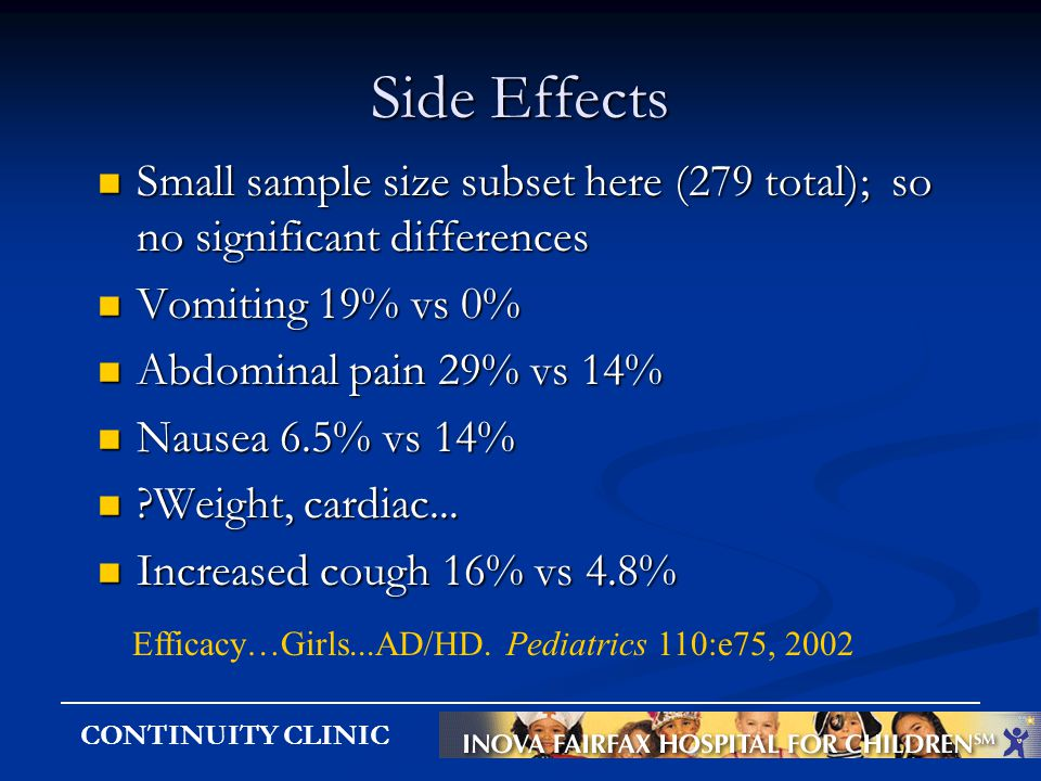 CONTINUITY CLINIC Side Effects Small sample size subset here (279 total); so no significant differences Small sample size subset here (279 total); so