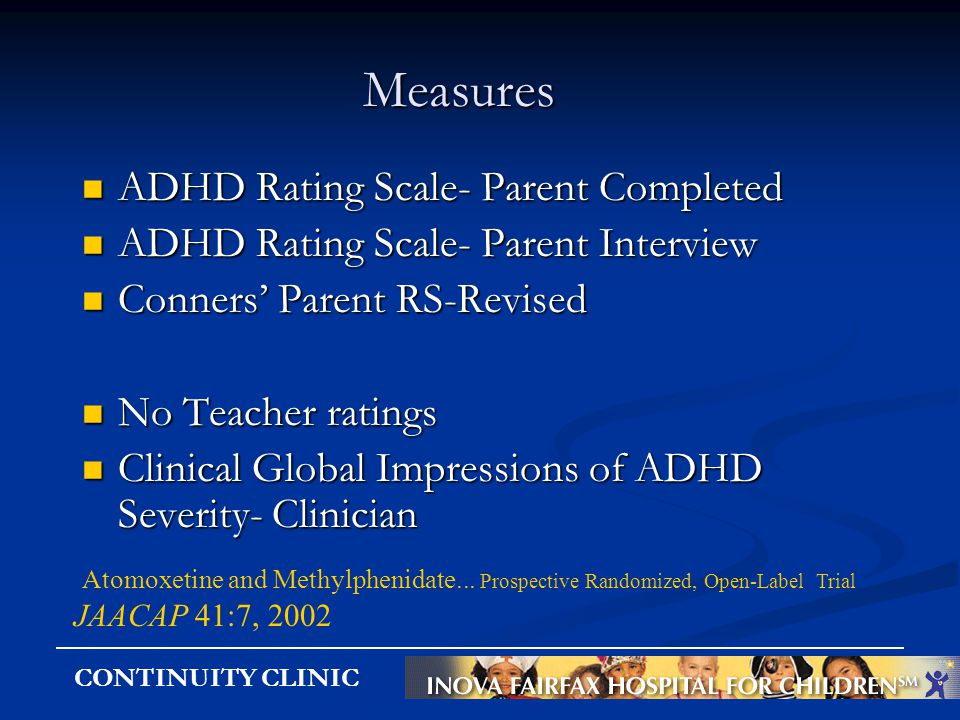 CONTINUITY CLINIC Measures Measures ADHD Rating Scale- Parent Completed ADHD Rating Scale- Parent Completed ADHD Rating Scale- Parent Interview ADHD R
