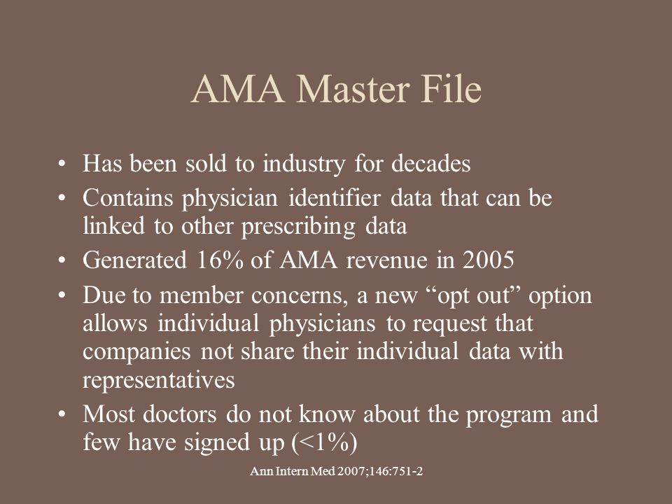 AMA Master File Has been sold to industry for decades Contains physician identifier data that can be linked to other prescribing data Generated 16% of