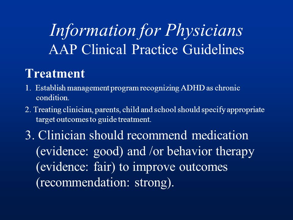 Information for Physicians AAP Clinical Practice Guidelines Treatment 1.