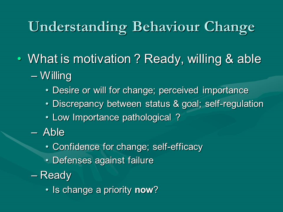 Understanding Behaviour Change What is motivation .